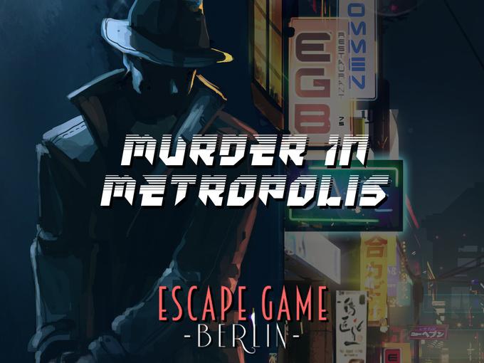 Murder In Metropolis - Escapegame Berlin