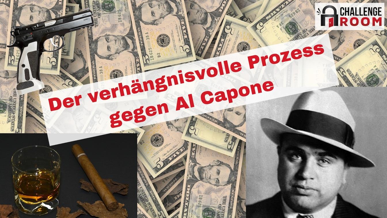 Der verhängnisvolle Prozess gegen Al Capone - Challenge Room Ingolstadt