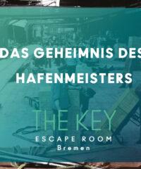 DAS GEHEIMNIS DES HAFENMEISTERS – The Key Bremen