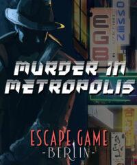Murder In Metropolis – Escapegame Berlin